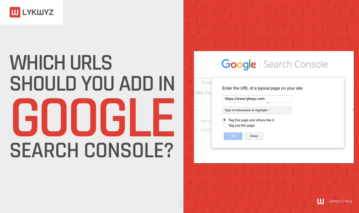 Which URLs Should You Add in Google Search Console