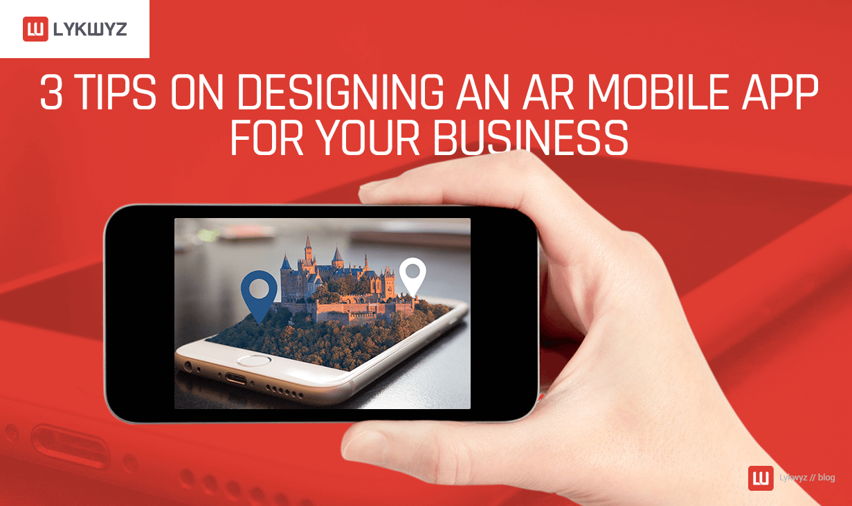 3 Tips on Designing an AR Mobile App for Your Business