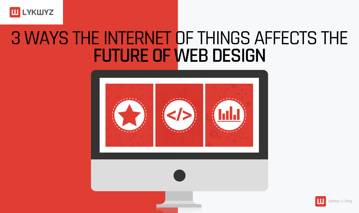 3 Ways the Internet of Things Affects the Future of Web Design