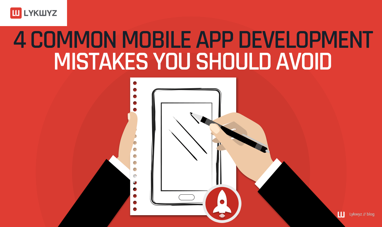 4 Common Mobile App Development Mistakes You Should Avoid