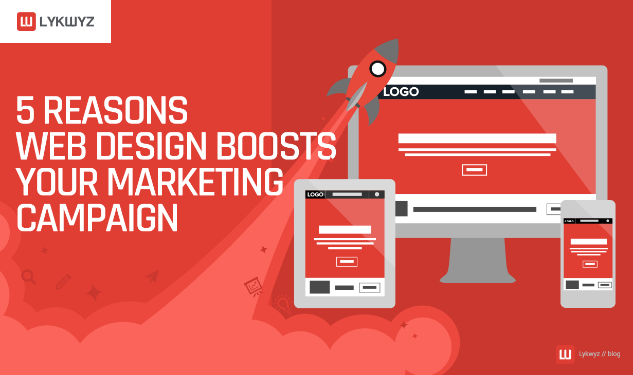 5 Reasons Web Design Boosts Your Marketing Campaign