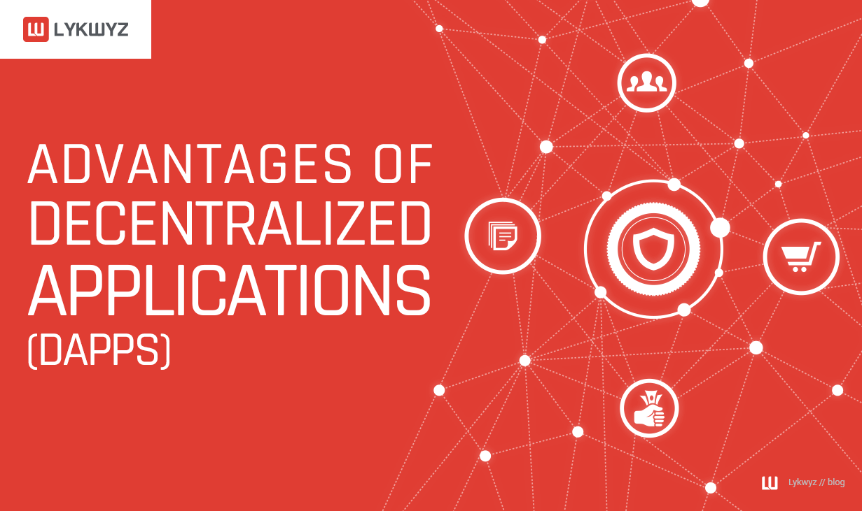 Advantages of Decentralized Applications (dApps)