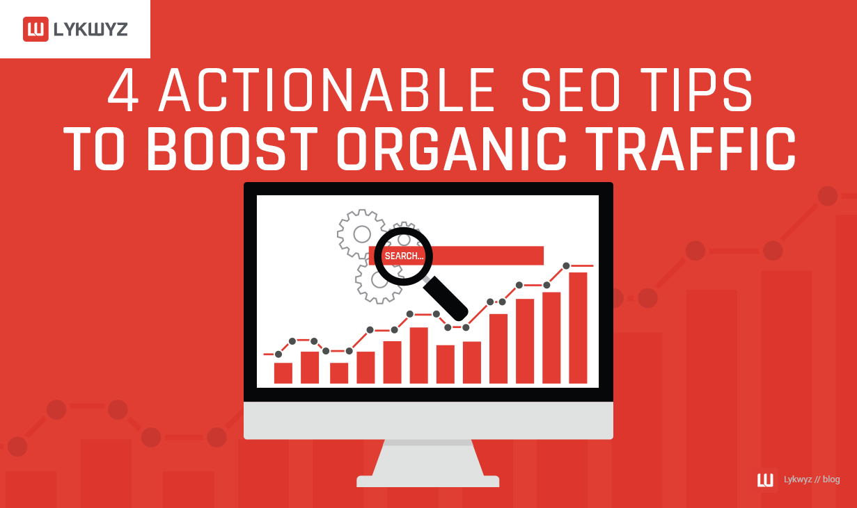 4 Actionable SEO Tips to Boost Organic Traffic