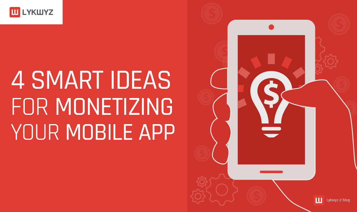 4-Smart-Ideas-for-Monetizing-Your-Mobile-App