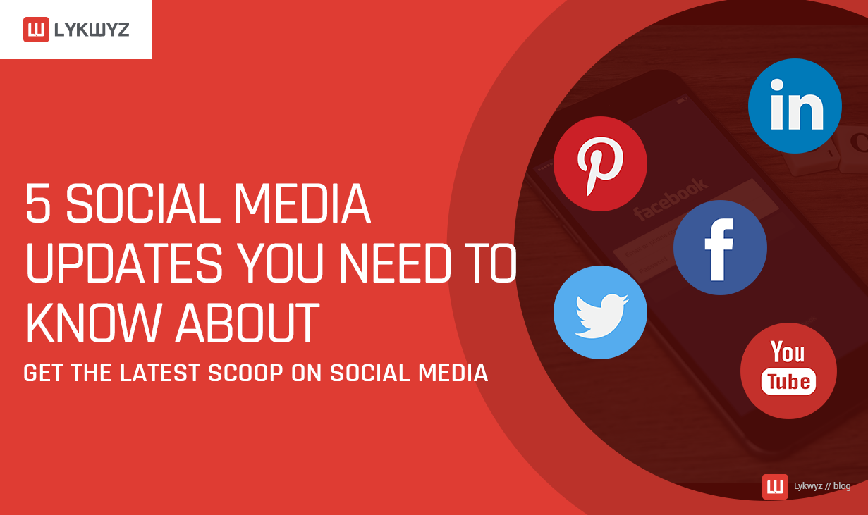 5 Social Media Updates You Need to Know About