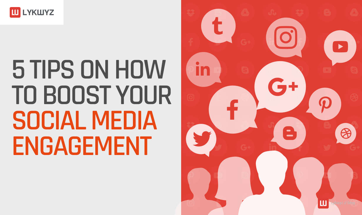 5 Tips on How to Boost Your Social Media Engagement