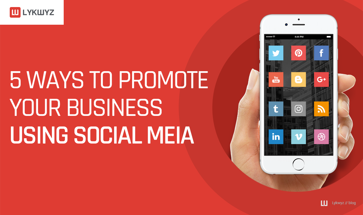5 Ways to Promote Your Business using Social Media