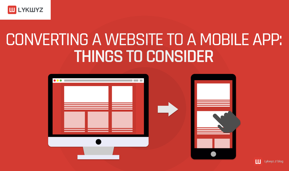Converting a Website to a Mobile App- Things to Consider