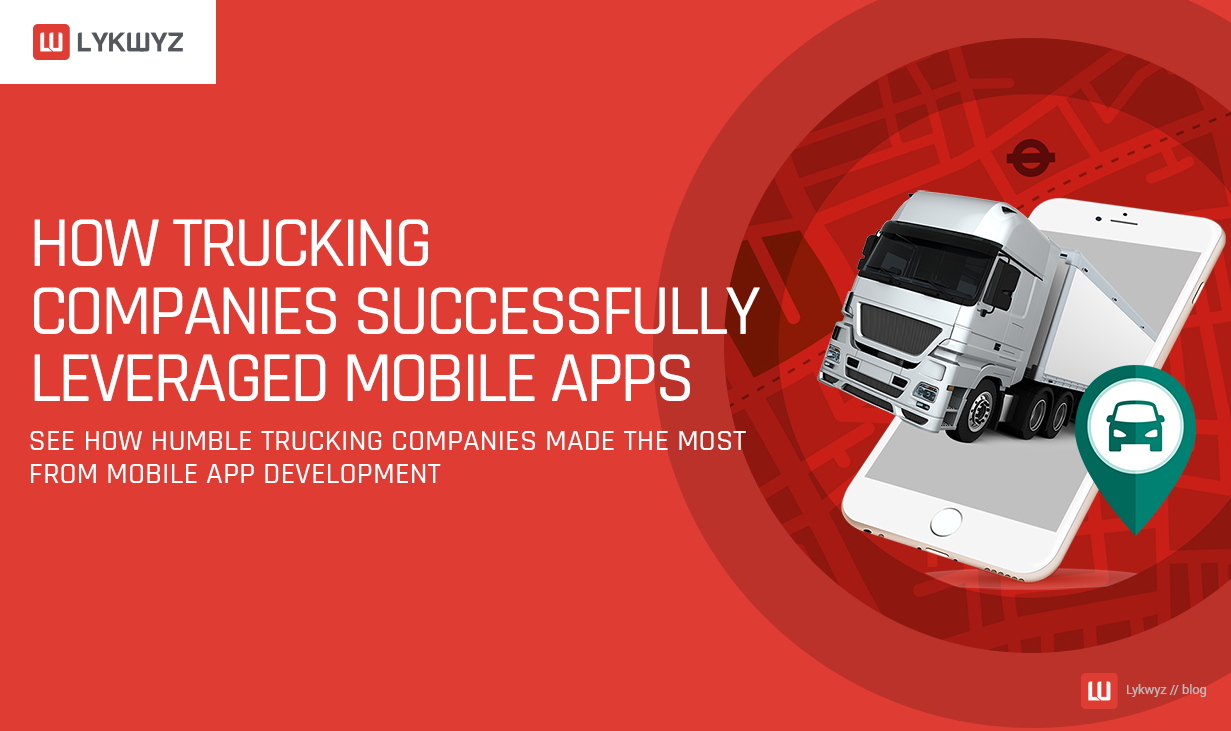 How Trucking Companies Successfully Leveraged Mobile Apps