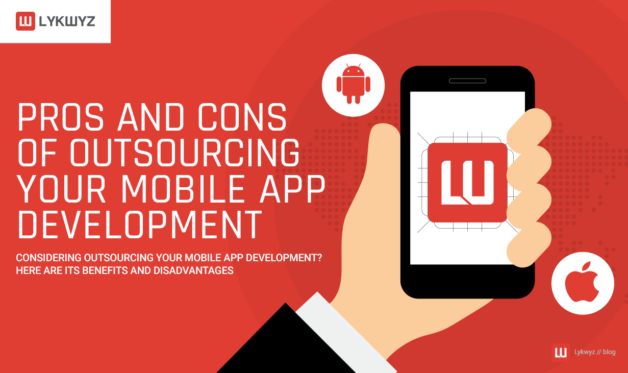 Pros and Cons of Outsourcing Your Mobile App Development