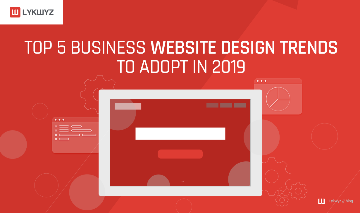 Top 5 Business Website Design Trends to Adopt in 2019