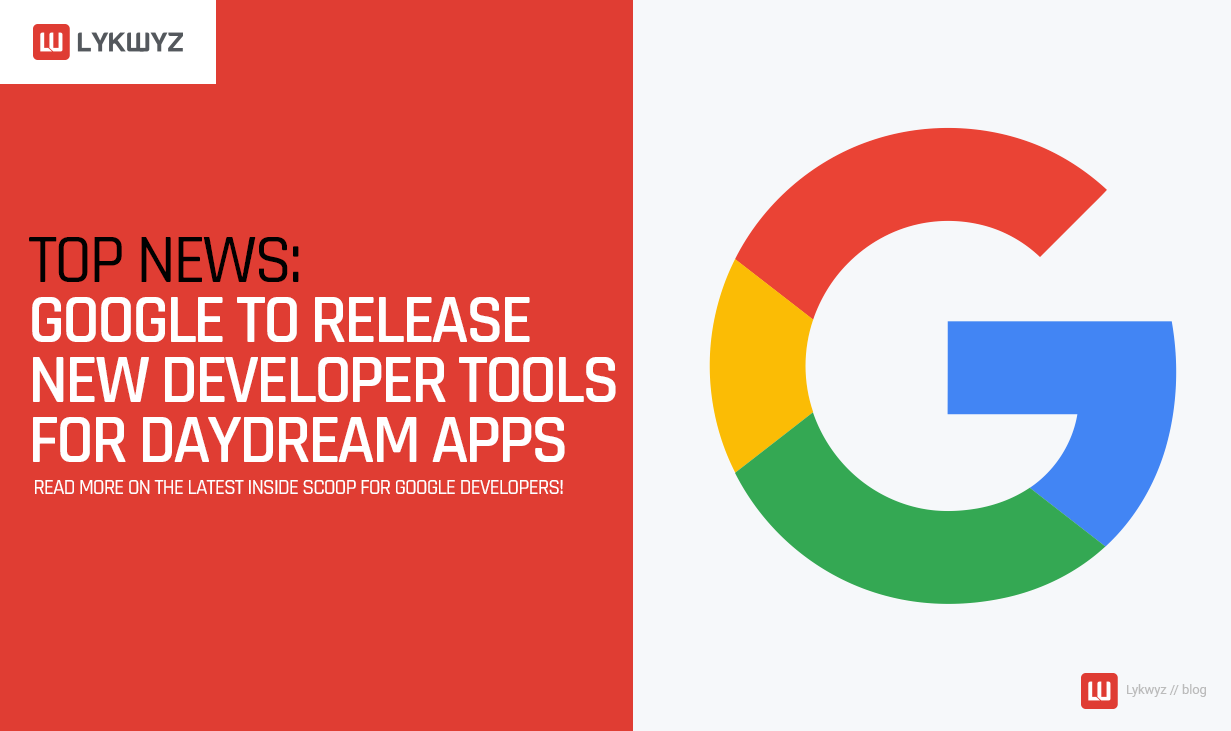 Top News Google to Release New Developer Tools for Daydream Apps