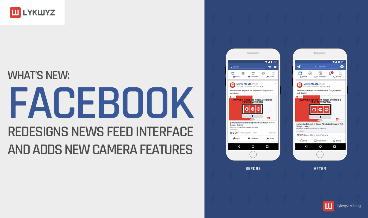 What's New Facebook Redesigns News Feed Interface and Adds New Camera Features