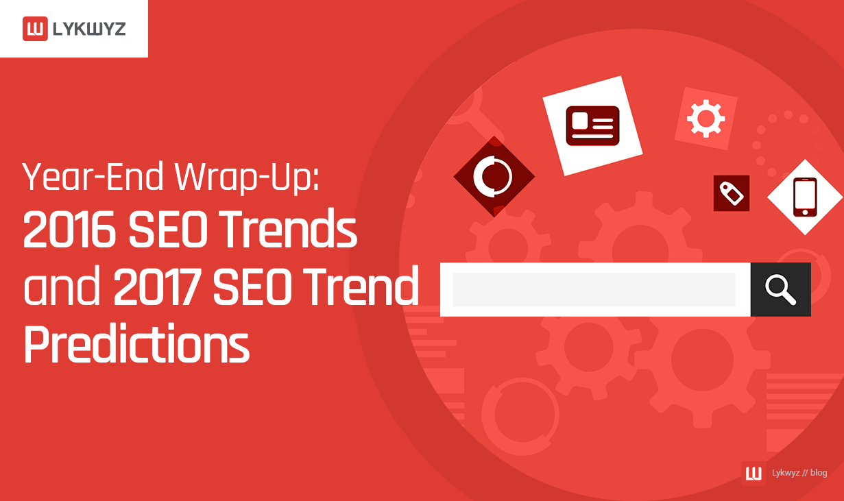 Year-End Wrap-Up: 2016 SEO Trends and 2017 SEO Trend Predictions